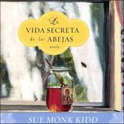 La Vida Secreta de las Abejas: Novela [The Secret Life of Bees] (Texto Completo) audiobook download