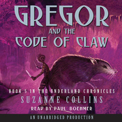 Gregor and the Code of Claw: The Underland Chronicles, Book 5 (Unabridged) audiobook download