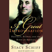A Great Improvisation: Franklin, France, and the Birth of America audiobook download