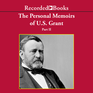 The-personal-memoirs-of-us-grant-part-2-march-4-1861-march-26-1864-unabridged-audiobook