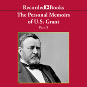 The Personal Memoirs of U.S. Grant, Part 2: March 4, 1861 - March 26, 1864 (Unabridged) audiobook download