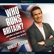 Who Runs Britain?: And Who's to Blame for the Economic Mess We're In? (Unabridged) audiobook download