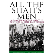 All the Shah's Men: An American Coup and the Roots of Middle East Terror (Unabridged) audiobook download