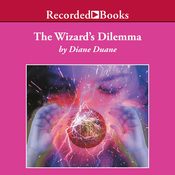 The Wizard's Dilemma: Young Wizard Series, Book 5 (Unabridged) audiobook download
