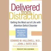 Delivered From Distraction: Get the Most Out of Life with Attention Deficit Disorder (Unabridged) audiobook download