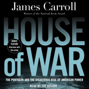 House of War: The Pentagon and the Disastrous Rise of American Power audiobook download