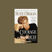 The Courage to Be Rich: Creating a Life of Material and Spiritual Abundance (Unabridged) audiobook download