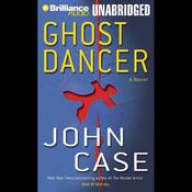 Ghost Dancer: A Novel (Unabridged) audiobook download