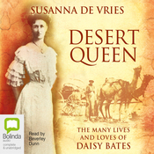 Desert Queen: The Many Lives and Loves of Daisy Bates (Unabridged) audiobook download