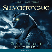 Silvertongue: The Stoneheart Trilogy, Book 3 (Unabridged) audiobook download