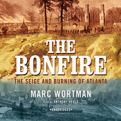 The Bonfire: The Siege and Burning of Atlanta (Unabridged) audiobook download