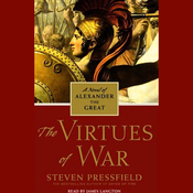 The Virtues of War: A Novel of Alexander the Great (Unabridged) audiobook download