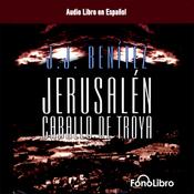 Jerusalen: Caballo de Troya [Jerusalem: The Trojan Horse, Book 1] audiobook download