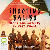 Shooting Balibo (Unabridged) audiobook download