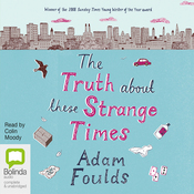 The Truth About These Strange Times (Unabridged) audiobook download