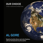 Our Choice: A Plan to Solve the Climate Crisis (Unabridged) audiobook download