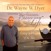 Change Your Thoughts, Change Your Life: Living the Wisdom of the Tao (Unabridged) audiobook download