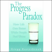 The Progress Paradox: How Life Gets Better While People Feel Worse (Unabridged) audiobook download