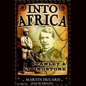 Into Africa: The Epic Adventures of Stanley and Livingstone (Unabridged) audiobook download