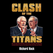 Clash of the Titans: How the Ambition of Ted Turner and Rupert Murdoch Has Created Empires (Unabridged) audiobook download