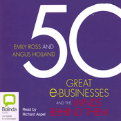 50 Great e-Businesses and the Minds Behind Them (Unabridged) audiobook download