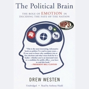 The Political Brain: The Role of Emotion in Deciding the Fate of the Nation (Unabridged) audiobook download