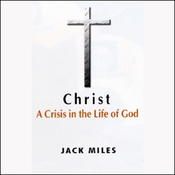 Christ: A Crisis in the Life of God (Unabridged) audiobook download