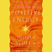 Positive Energy: 10 Prescriptions for Transforming Fatigue, Stress, and Fear (Unabridged) audiobook download
