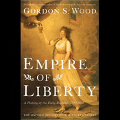 Empire of Liberty: A History of the Early Republic (Unabridged) audiobook download