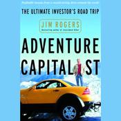 Adventure Capitalist: The Ultimate Investor's Road Trip (Unabridged) audiobook download