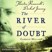 The River of Doubt: Theodore Roosevelt's Darkest Journey (Unabridged) audiobook download
