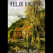 Felix Holt, The Radical (Unabridged) audiobook download