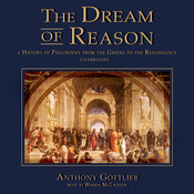 The Dream of Reason: A History of Philosophy from the Greeks to the Renaissance (Unabridged) audiobook download
