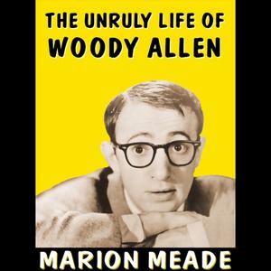 The-unruly-life-of-woody-allen-unabridged-audiobook
