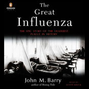 The Great Influenza: The Epic Story of the Deadliest Plague in History (Unabridged) audiobook download