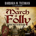 The-march-of-folly-from-troy-to-vietnam-unabridged-audiobook
