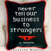 Never Tell Our Business to Strangers: A Memoir (Unabridged) audiobook download