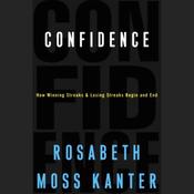Confidence: How Winning Streaks and Losing Streaks Begin and End (Unabridged) audiobook download