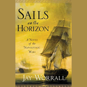 Sails on the Horizon: A Novel of the Napoleonic Wars (Unabridged) audiobook download