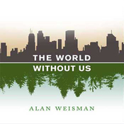The World Without Us (Unabridged) audiobook download