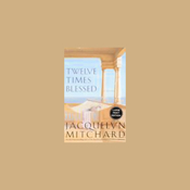 Twelve Times Blessed (Unabridged) audiobook download