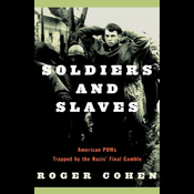 Soldiers and Slaves: American POWs Trapped by the Nazis' Final Gamble (Unabridged) audiobook download