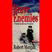 Brave Enemies: A Novel of the American Revolution (Unabridged) audiobook download