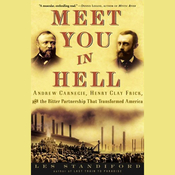 Meet You in Hell: Carnegie, Frick, and the Bitter Partnership That Transformed America (Unabridged) audiobook download