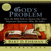 God's Problem: The Bible Fails to Answer Our Most Important Question - Why We Suffer (Unabridged) audiobook download