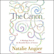 The Canon: A Whirligig Tour of the Beautiful Basics of Science (Unabridged) audiobook download