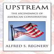 Upstream: The Ascendance of American Conservatism (Unabridged) audiobook download