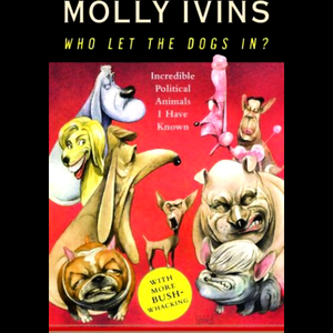 Who-let-the-dogs-in-incredible-political-animals-i-have-known-unabridged-audiobook