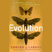 Evolution: The Remarkable History of a Scientific Theory (Unabridged) audiobook download