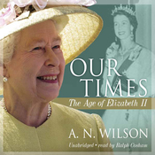 Our Times: The Age of Elizabeth II (Unabridged) audiobook download